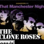 THAT MANCHESTER NIGHT - featuring The Clone Roses, Oas-is, The Smiths Ltd & Clint Boon