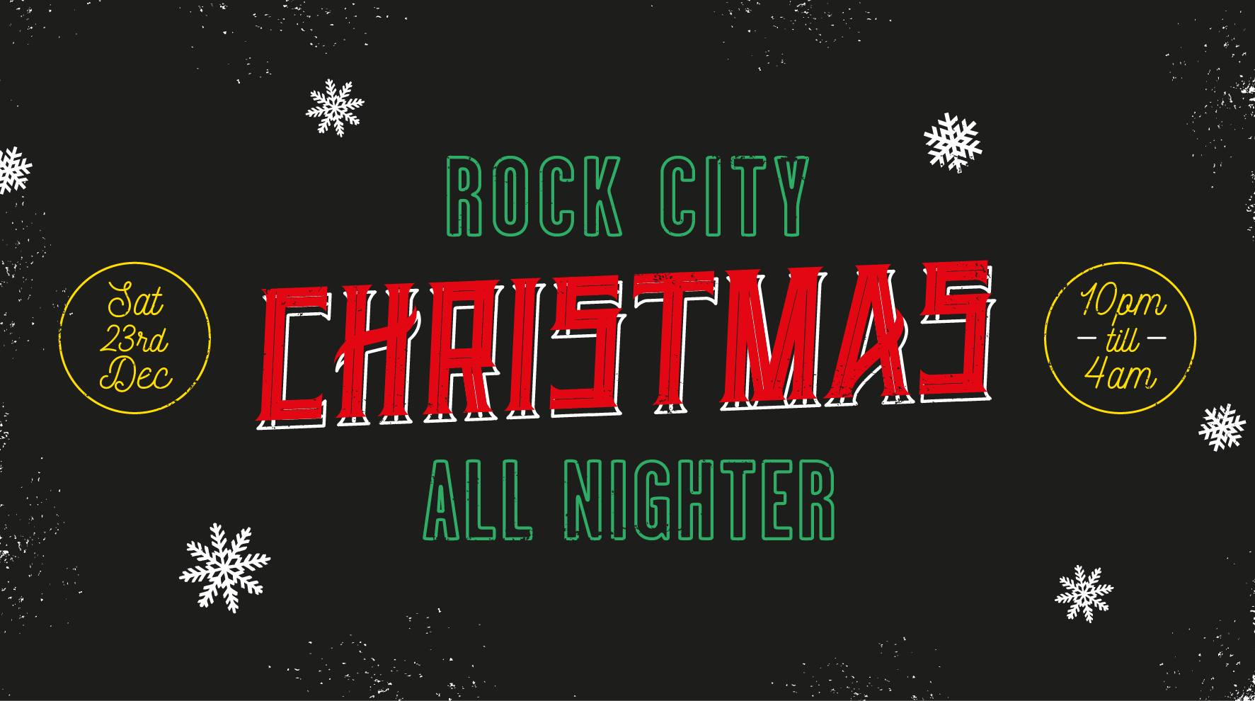 SAT 23RD DECEMBER AT ROCK CITY